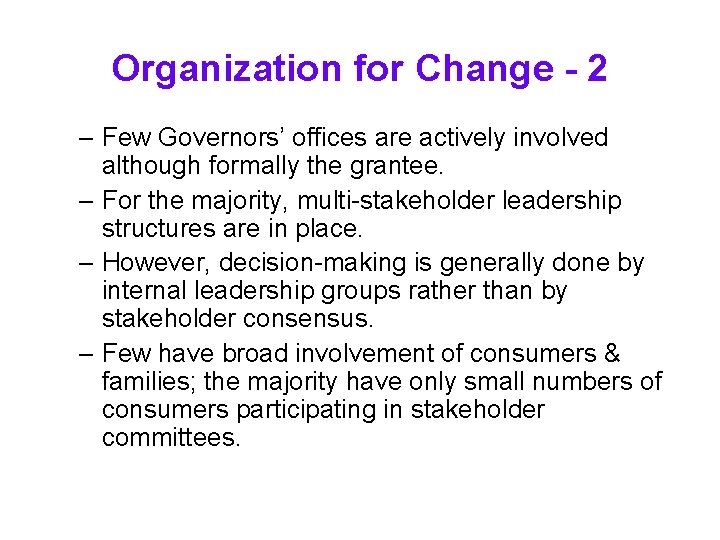 Organization for Change - 2 – Few Governors' offices are actively involved although formally