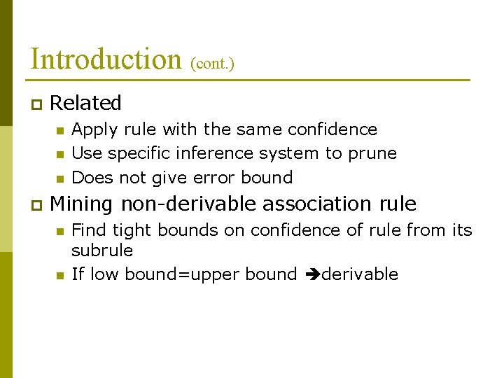 Introduction (cont. ) p Related n n n p Apply rule with the same