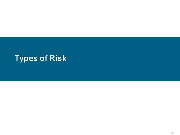 Types of Risk Confidential 26
