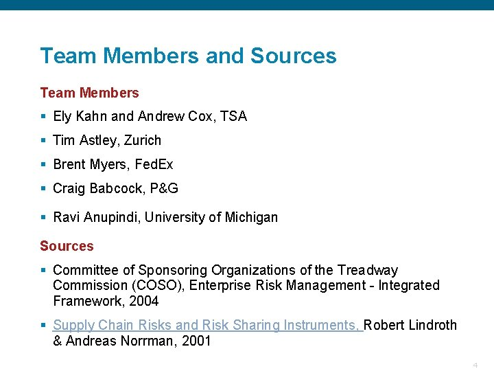 Team Members and Sources Team Members § Ely Kahn and Andrew Cox, TSA §
