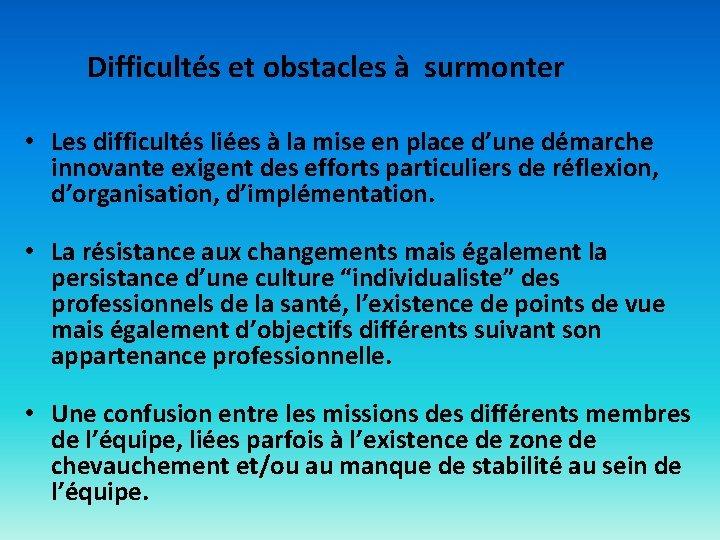 Difficultés et obstacles à surmonter • Les difficultés liées à la mise en place