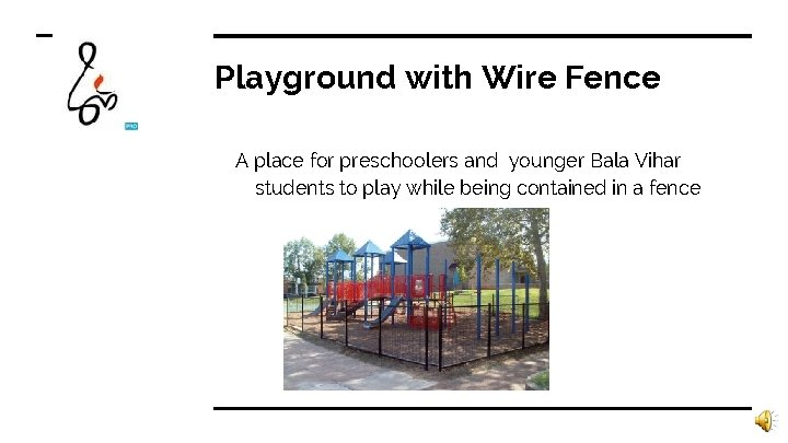 Playground with Wire Fence A place for preschoolers and younger Bala Vihar students to