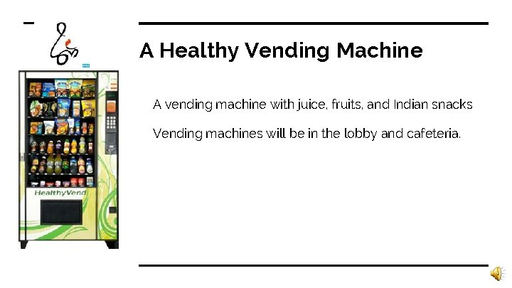 A Healthy Vending Machine A vending machine with juice, fruits, and Indian snacks Vending