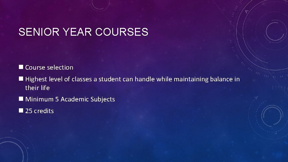 SENIOR YEAR COURSES n Course selection n Highest level of classes a student can