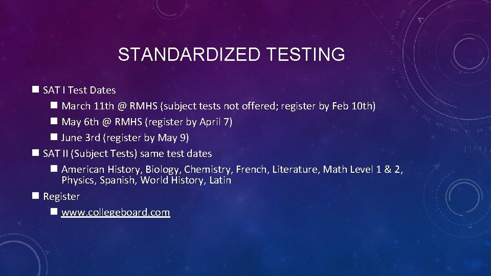 STANDARDIZED TESTING n SAT I Test Dates n March 11 th @ RMHS (subject