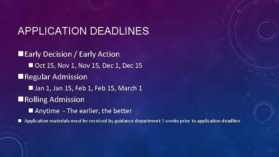 APPLICATION DEADLINES n. Early Decision / Early Action n Oct 15, Nov 15, Dec