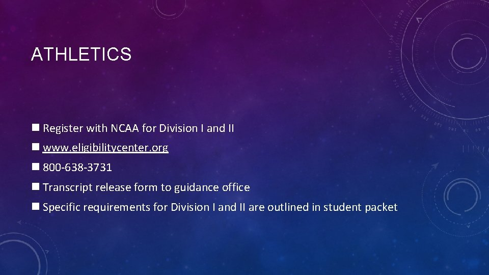 ATHLETICS n Register with NCAA for Division I and II n www. eligibilitycenter. org