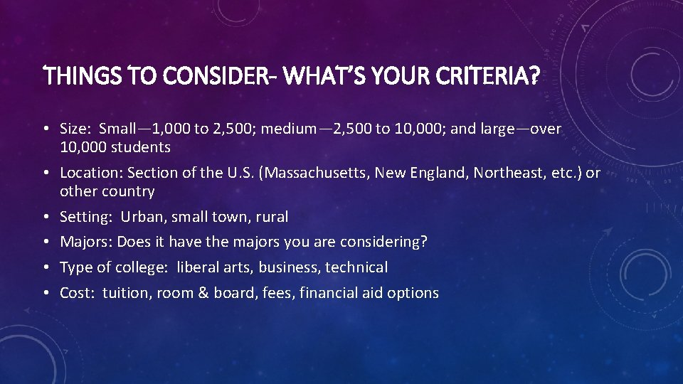 THINGS TO CONSIDER- WHAT'S YOUR CRITERIA? • Size: Small— 1, 000 to 2, 500;