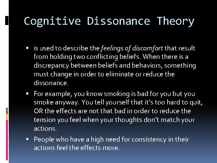 Cognitive Dissonance Theory is used to describe the feelings of discomfort that result from