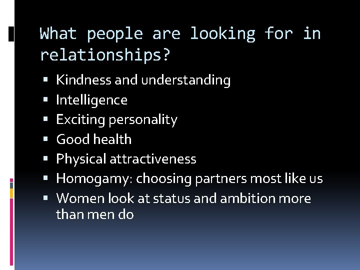 What people are looking for in relationships? Kindness and understanding Intelligence Exciting personality Good
