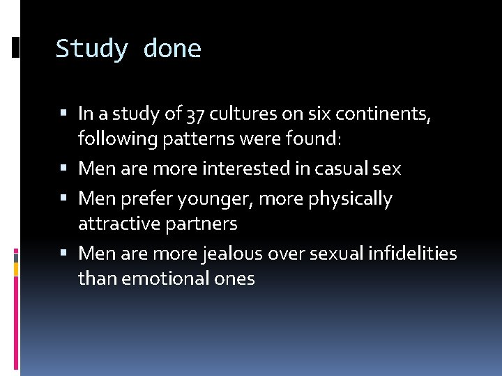 Study done In a study of 37 cultures on six continents, following patterns were