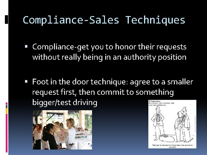 Compliance-Sales Techniques Compliance-get you to honor their requests without really being in an authority
