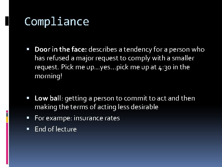 Compliance Door in the face: describes a tendency for a person who has refused