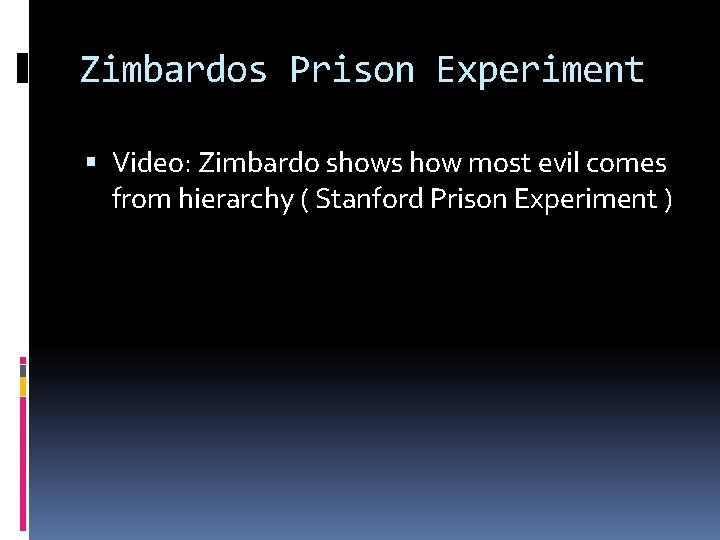 Zimbardos Prison Experiment Video: Zimbardo shows how most evil comes from hierarchy ( Stanford