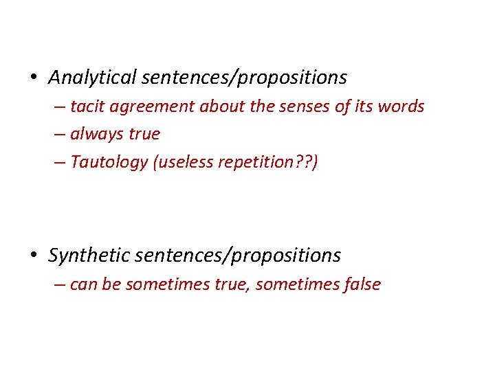 • Analytical sentences/propositions – tacit agreement about the senses of its words –