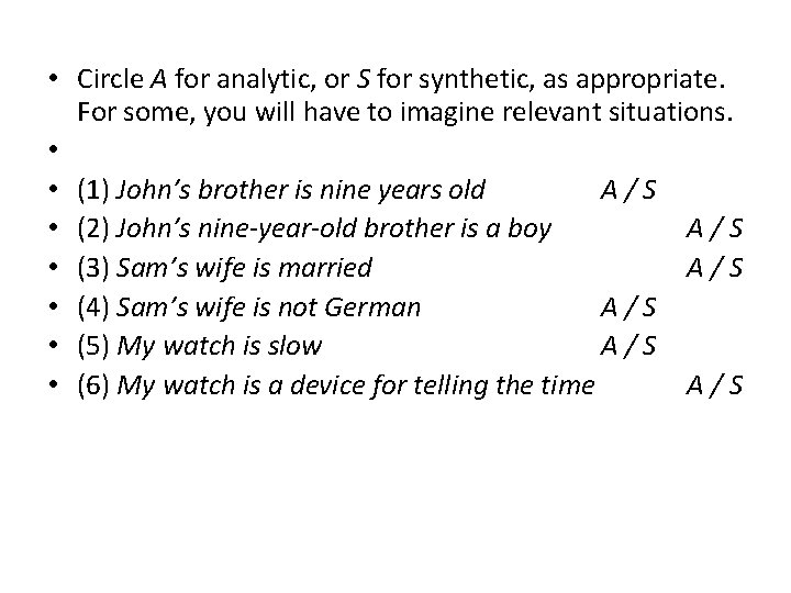 • Circle A for analytic, or S for synthetic, as appropriate. For some,