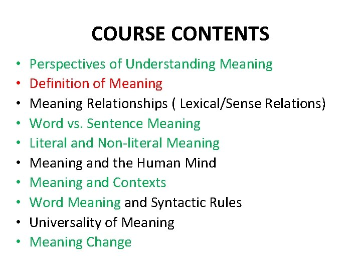 COURSE CONTENTS • • • Perspectives of Understanding Meaning Definition of Meaning Relationships (