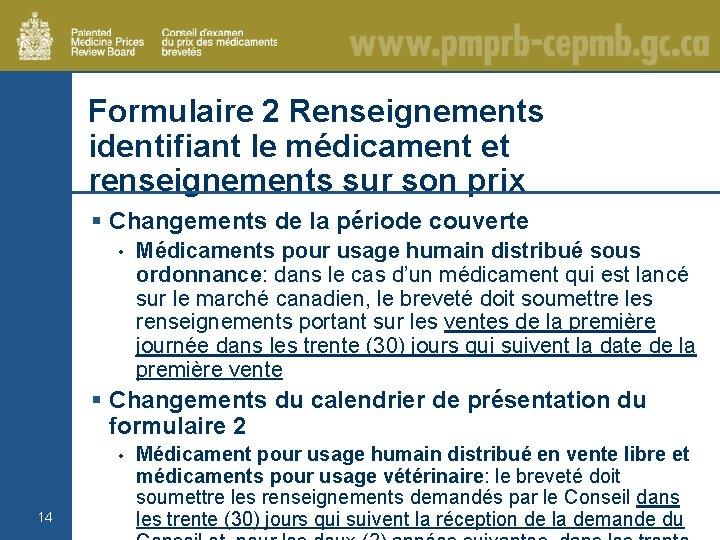 Formulaire 2 Renseignements identifiant le médicament et renseignements sur son prix § Changements de