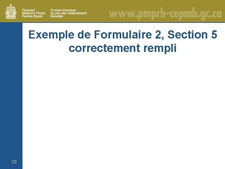 Exemple de Formulaire 2, Section 5 correctement rempli 23