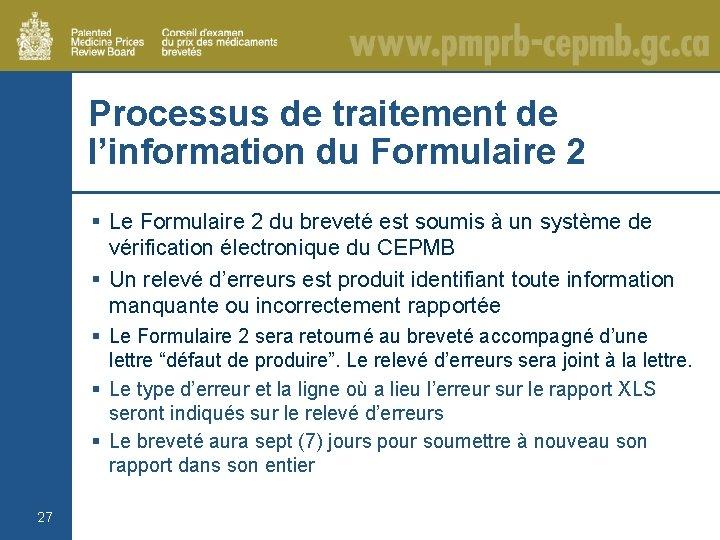 Processus de traitement de l'information du Formulaire 2 § Le Formulaire 2 du breveté