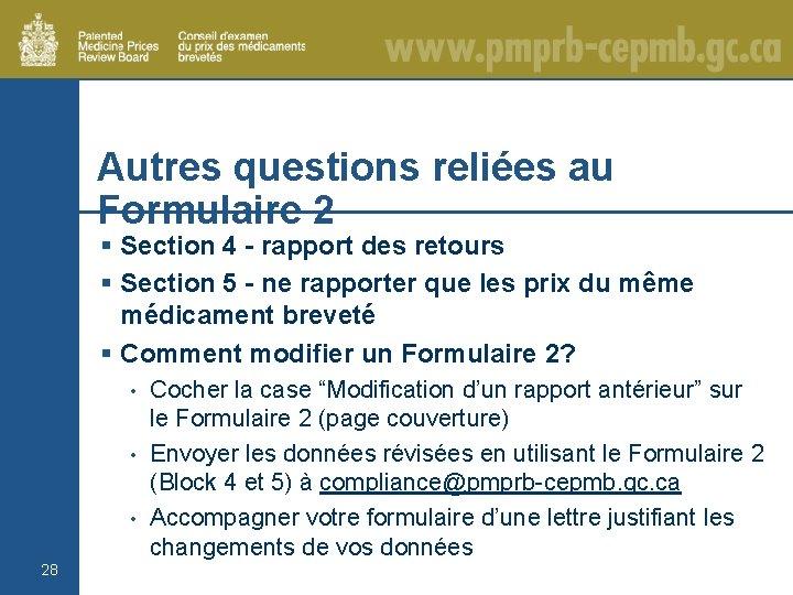 Autres questions reliées au Formulaire 2 § Section 4 - rapport des retours §