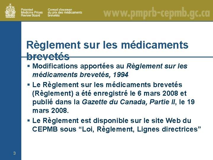 Règlement sur les médicaments brevetés § Modifications apportées au Règlement sur les médicaments brevetés,