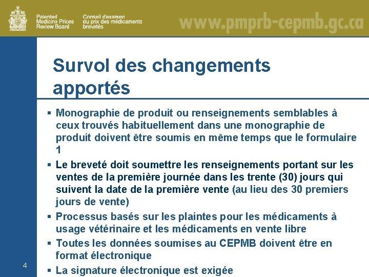 Survol des changements apportés 4 § Monographie de produit ou renseignements semblables à ceux