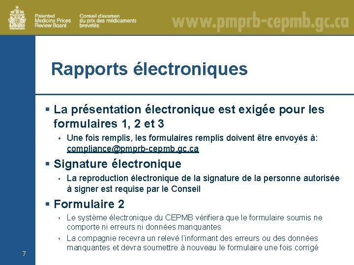 Rapports électroniques § La présentation électronique est exigée pour les formulaires 1, 2 et