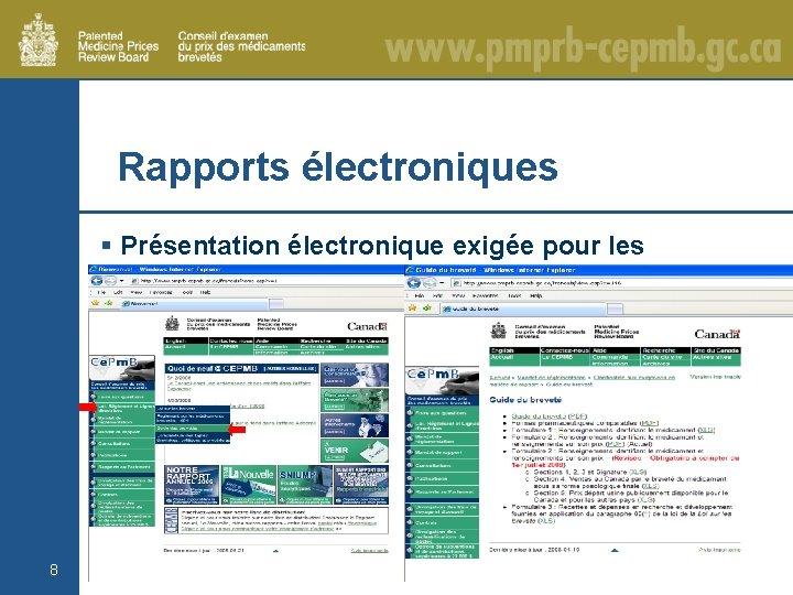 Rapports électroniques § Présentation électronique exigée pour les formulaires 1, 2 et 3 8