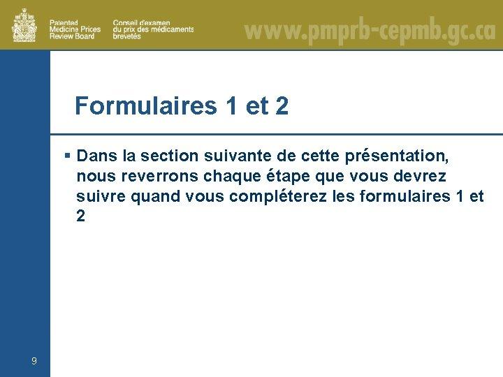 Formulaires 1 et 2 § Dans la section suivante de cette présentation, nous reverrons