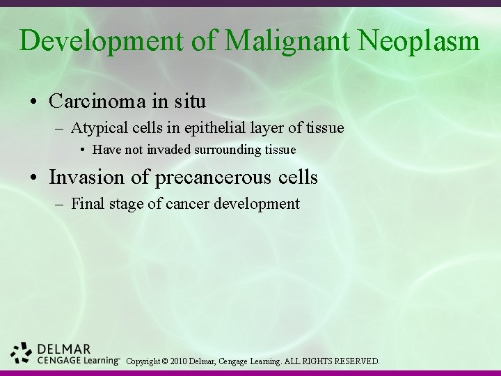 Development of Malignant Neoplasm • Carcinoma in situ – Atypical cells in epithelial layer