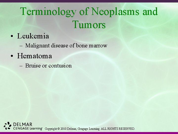 Terminology of Neoplasms and Tumors • Leukemia – Malignant disease of bone marrow •