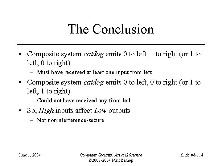 The Conclusion • Composite system catdog emits 0 to left, 1 to right (or