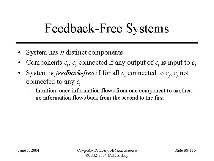 Feedback-Free Systems • System has n distinct components • Components ci, cj connected if