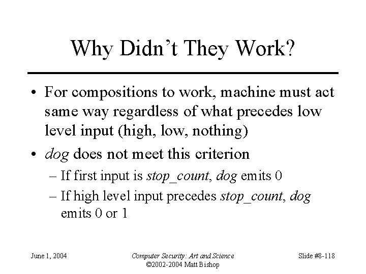 Why Didn't They Work? • For compositions to work, machine must act same way