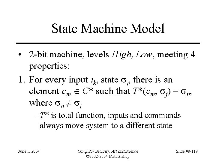 State Machine Model • 2 -bit machine, levels High, Low, meeting 4 properties: 1.