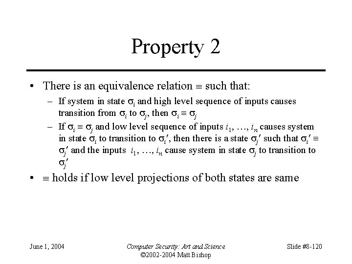 Property 2 • There is an equivalence relation such that: – If system in