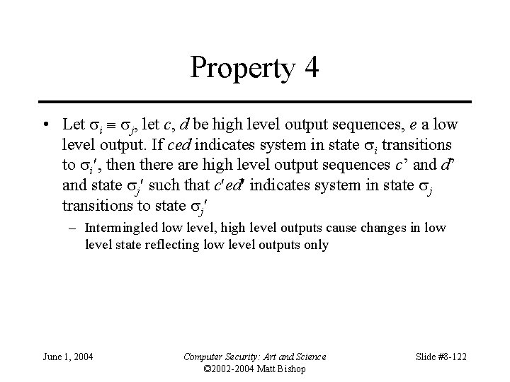 Property 4 • Let i j, let c, d be high level output sequences,