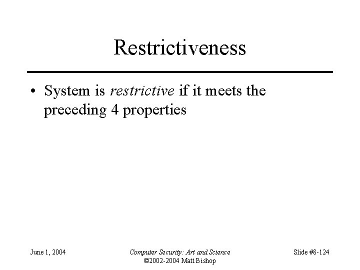 Restrictiveness • System is restrictive if it meets the preceding 4 properties June 1,