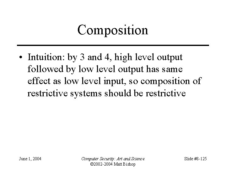 Composition • Intuition: by 3 and 4, high level output followed by low level