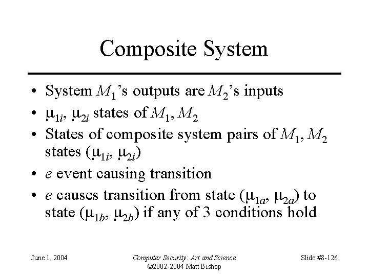 Composite System • System M 1's outputs are M 2's inputs • 1 i,