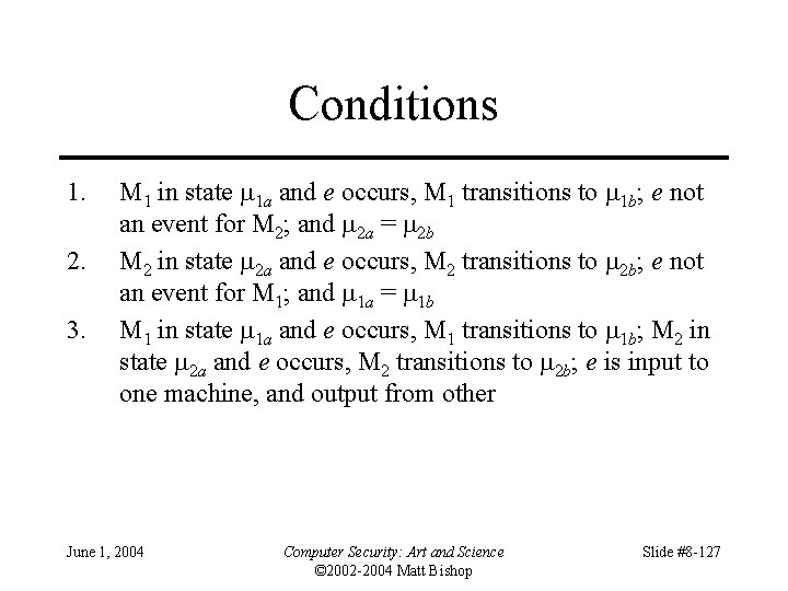 Conditions 1. 2. 3. M 1 in state 1 a and e occurs, M