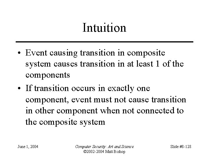 Intuition • Event causing transition in composite system causes transition in at least 1