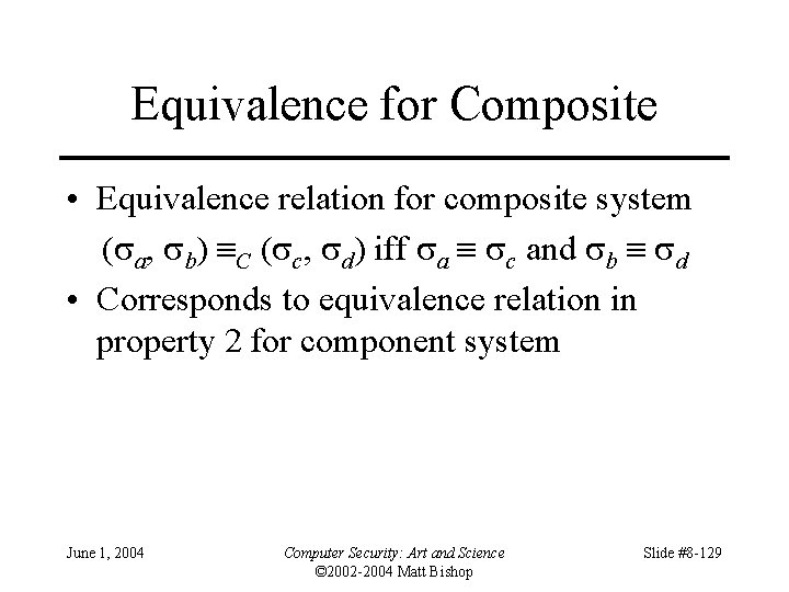 Equivalence for Composite • Equivalence relation for composite system ( a, b) C (