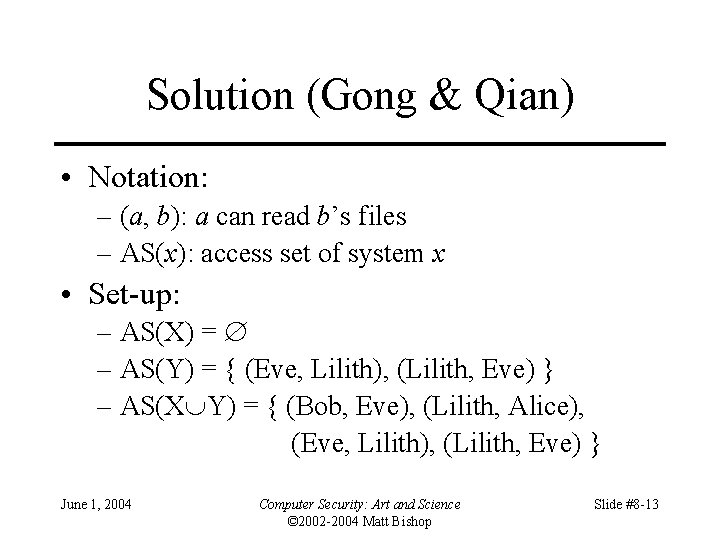 Solution (Gong & Qian) • Notation: – (a, b): a can read b's files