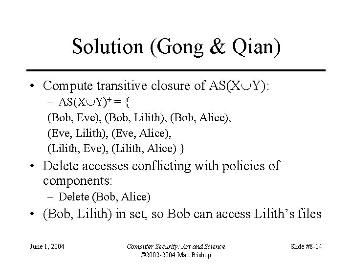 Solution (Gong & Qian) • Compute transitive closure of AS(X Y): – AS(X Y)+