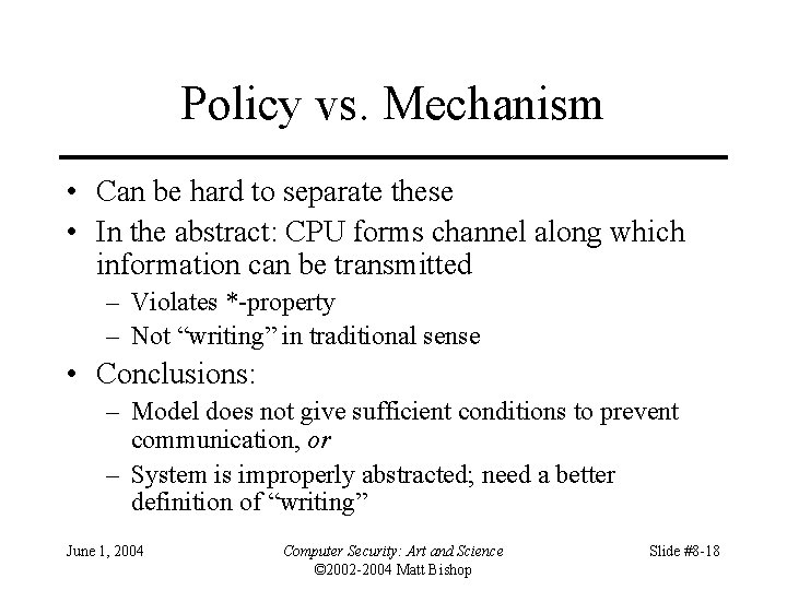Policy vs. Mechanism • Can be hard to separate these • In the abstract: