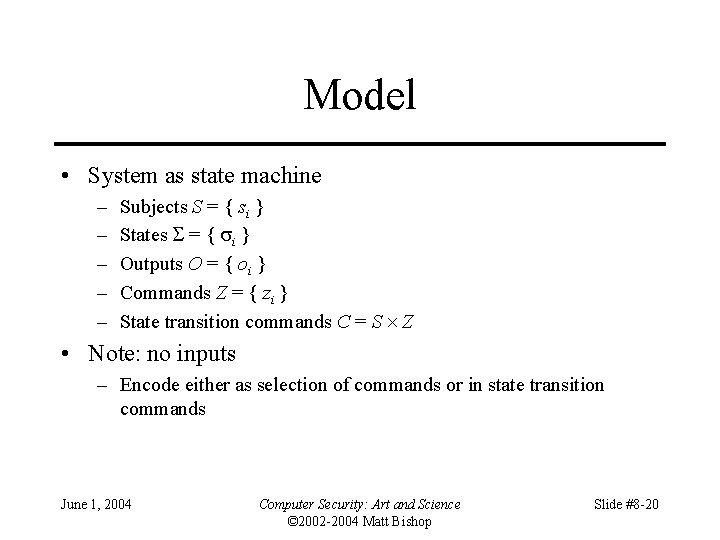 Model • System as state machine – – – Subjects S = { si