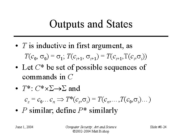 Outputs and States • T is inductive in first argument, as T(c 0, 0)