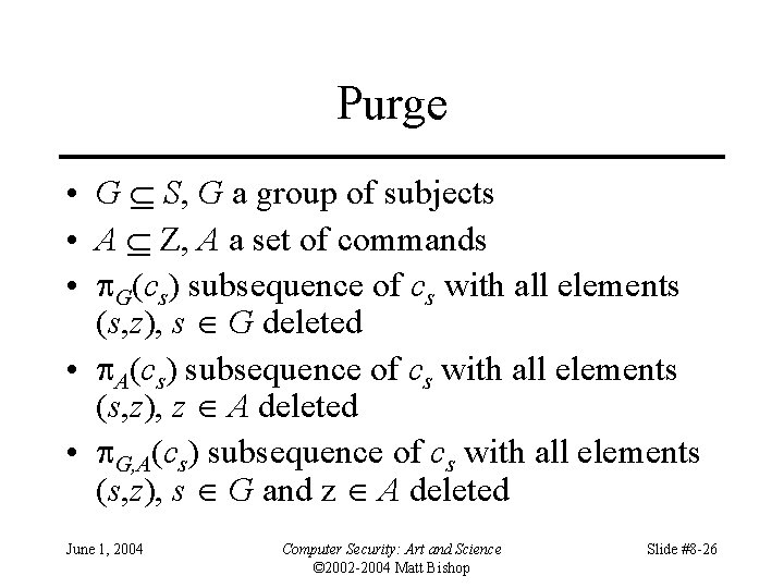 Purge • G S, G a group of subjects • A Z, A a